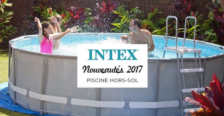 les nouveaut s piscine et spa gonflable 2017 de la marque intex. Black Bedroom Furniture Sets. Home Design Ideas