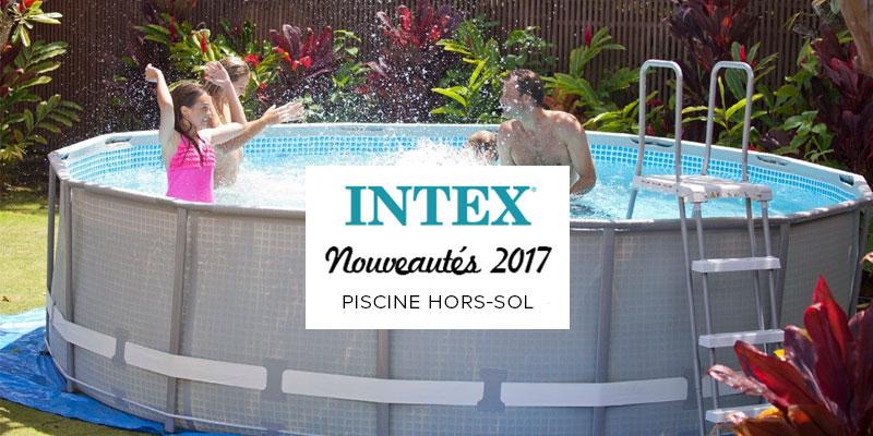 Les nouveaut s piscine et spa gonflable 2017 de la marque for Piscine hors sol quelle marque